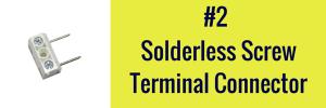sodlerless screw terminal for infinity lighting