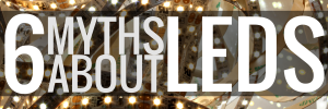 six myths about LEDs