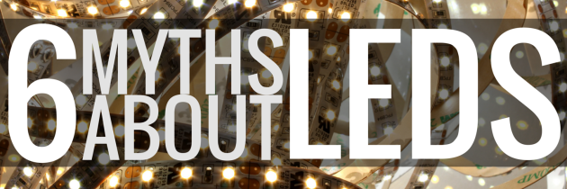 six myths about LEDs