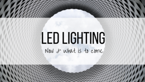 LED lighting now and the future